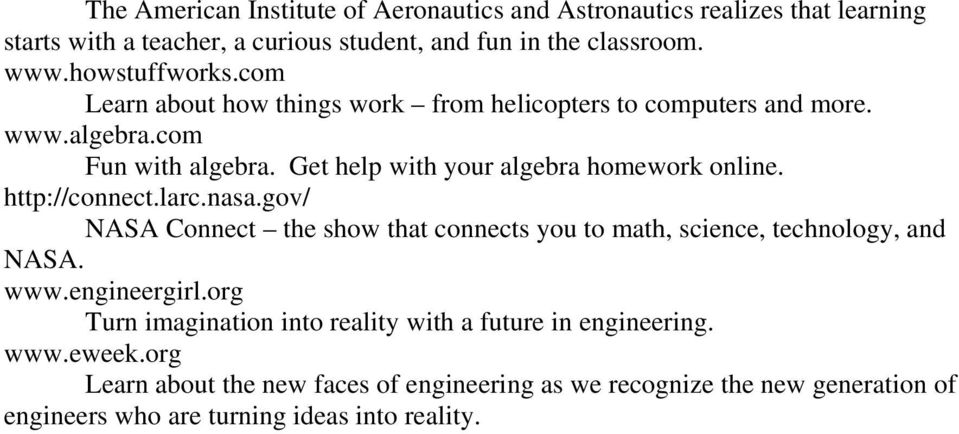 Get help with your algebra homework online. http://connect.larc.nasa.gov/ NASA Connect the show that connects you to math, science, technology, and NASA. www.
