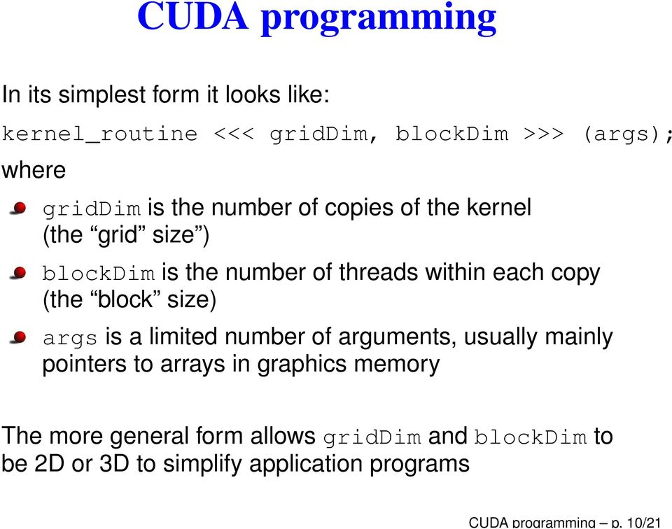 each copy (the block size) args is a limited number of arguments, usually mainly pointers to arrays in