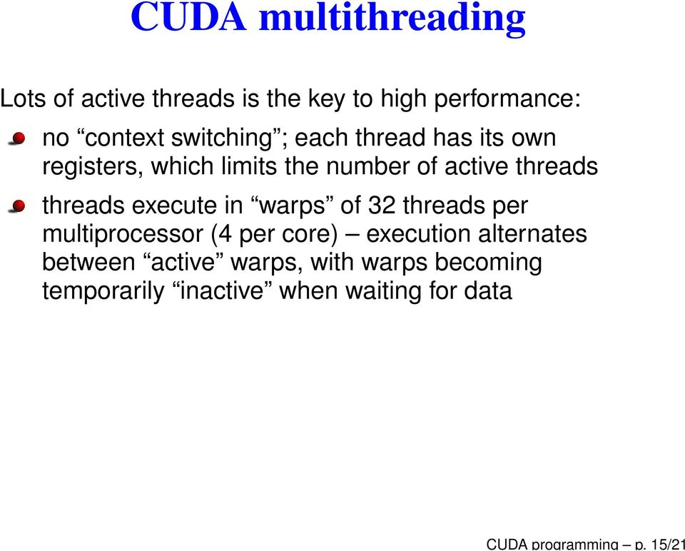 threads threads execute in warps of 32 threads per multiprocessor (4 per core) execution