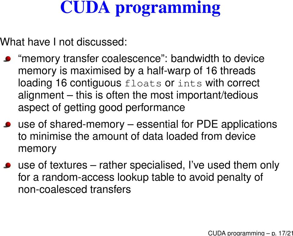 good performance use of shared-memory essential for PDE applications to minimise the amount of data loaded from device memory
