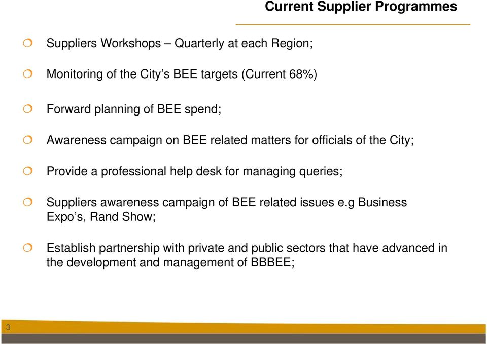 professional help desk for managing queries; s awareness campaign of BEE related issues e.