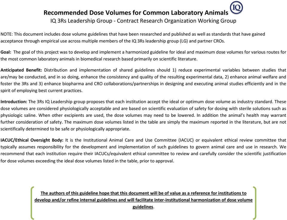 Goal: The goal of this project was to develop and implement a harmonized guideline for ideal and maximum dose volumes for various routes for the most common laboratory animals in biomedical research
