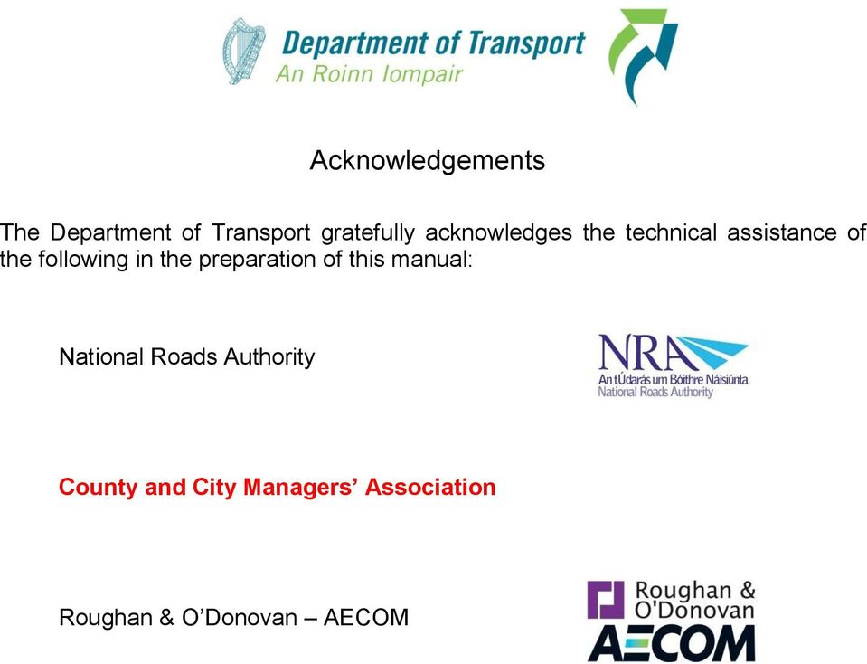 the preparation of this manual: National Roads Authority