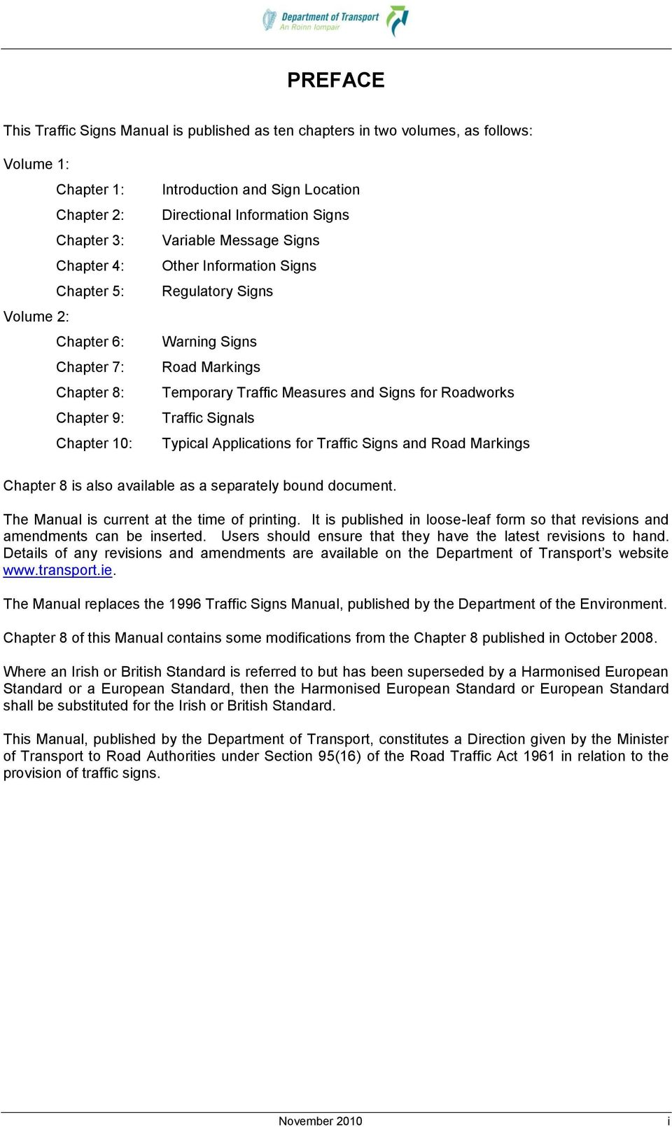 Measures and Signs for Roadworks Traffic Signals Typical Applications for Traffic Signs and Road Markings Chapter 8 is also available as a separately bound document.