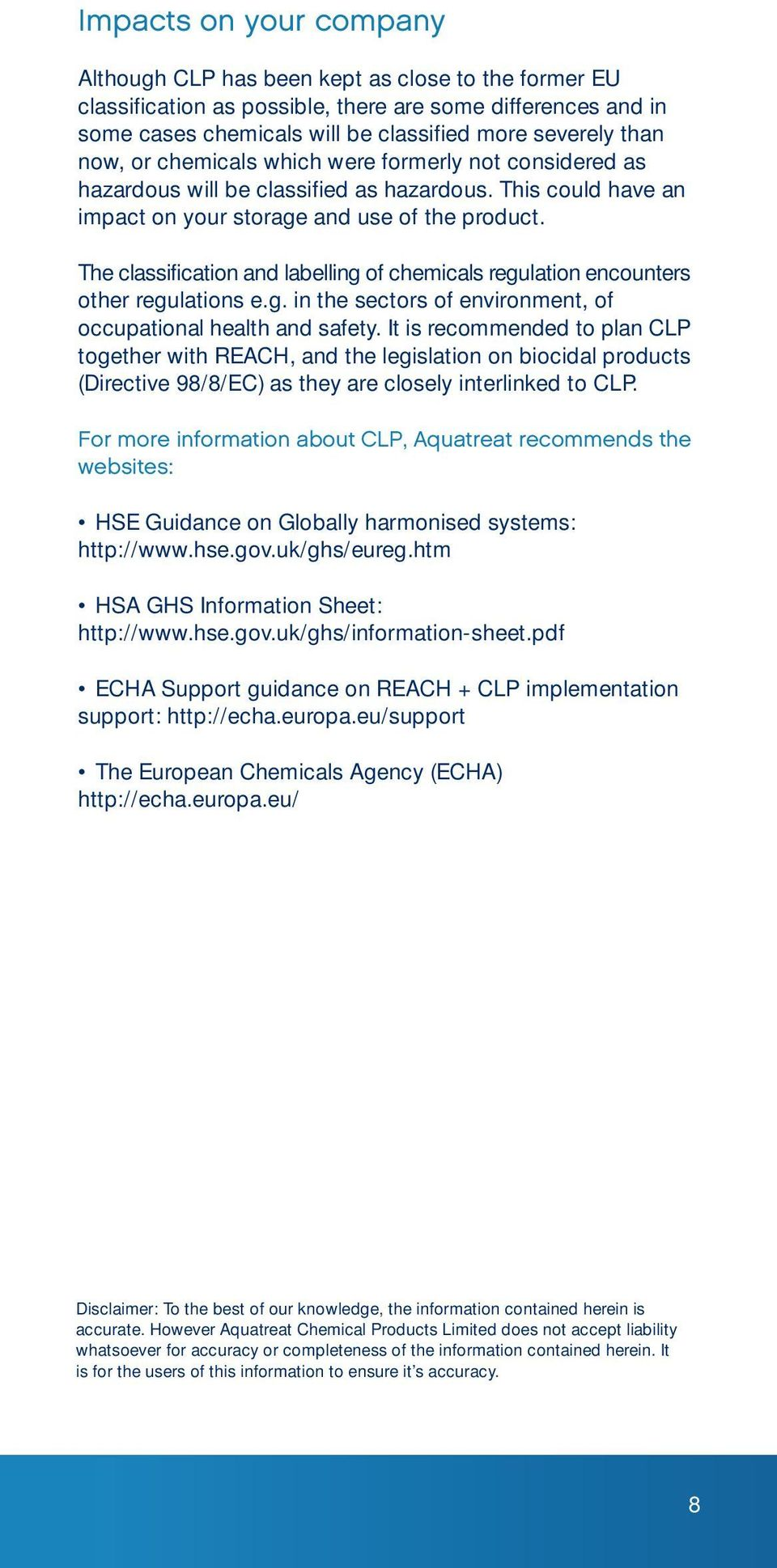 The classification and labelling of chemicals regulation encounters other regulations e.g. in the sectors of environment, of occupational health and safety.