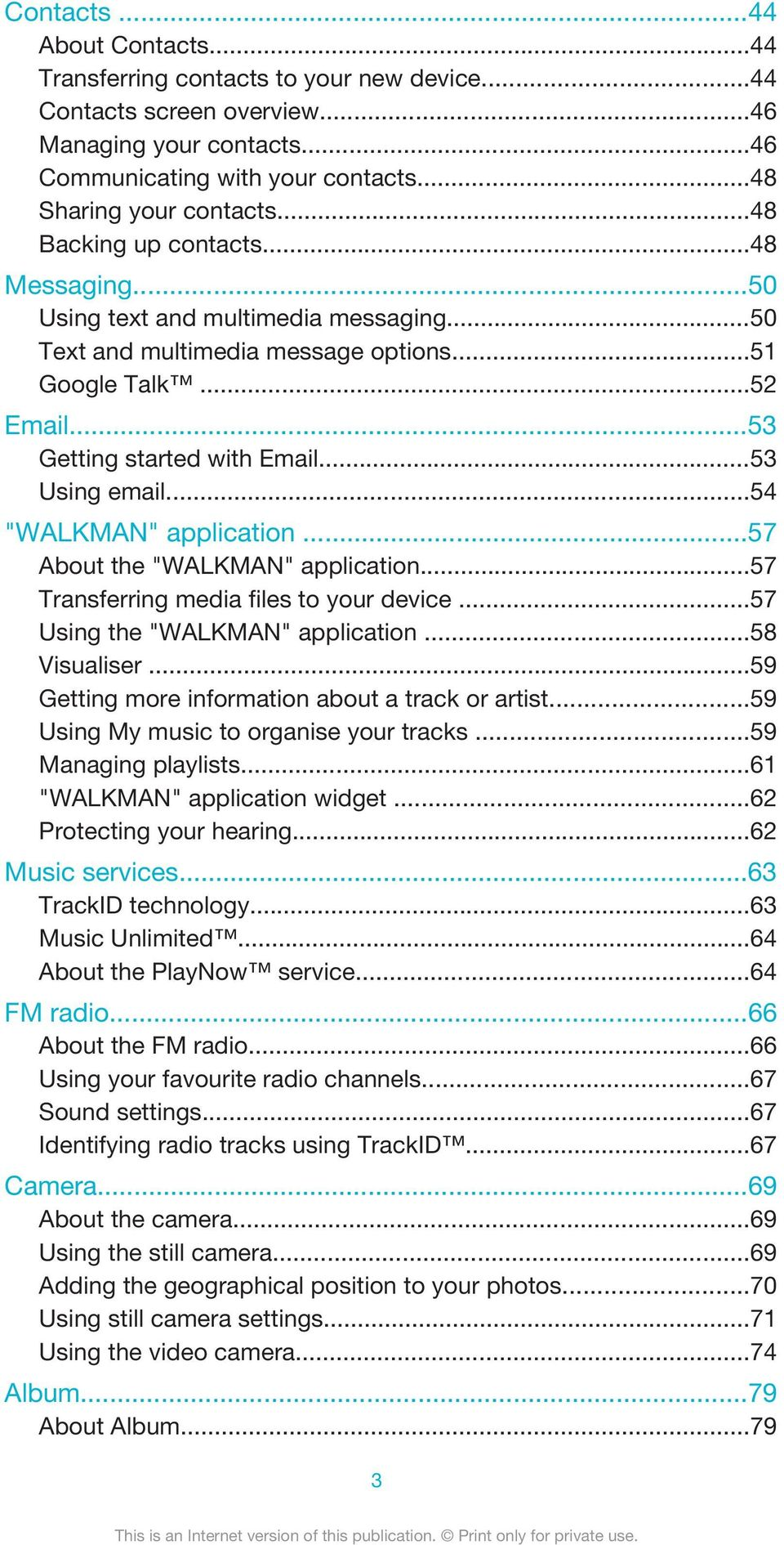"..54 ""WALKMAN"" application...57 About the ""WALKMAN"" application...57 Transferring media files to your device...57 Using the ""WALKMAN"" application...58 Visualiser."