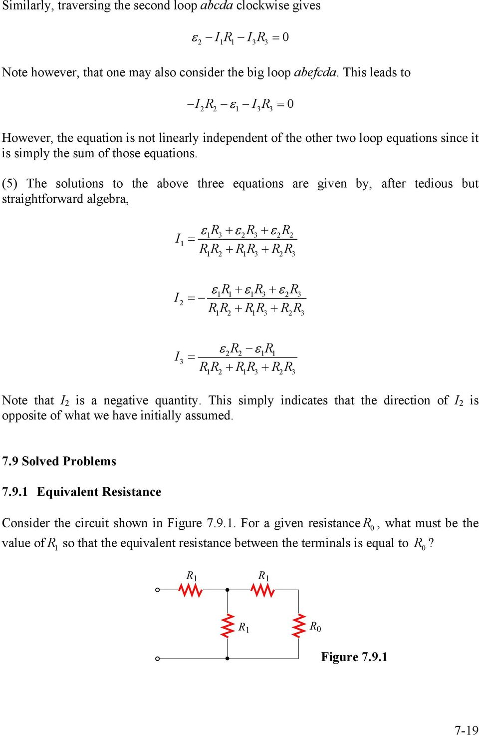 (5) The solutions to the above three equations are given by, after tedious but straightforward algebra, I = R3+ R3+ R R R + RR + R R 3 3 I R+ R3 + R3 = R R + RR + R R 3 3 I 3 = R R R R + RR + R R 3 3