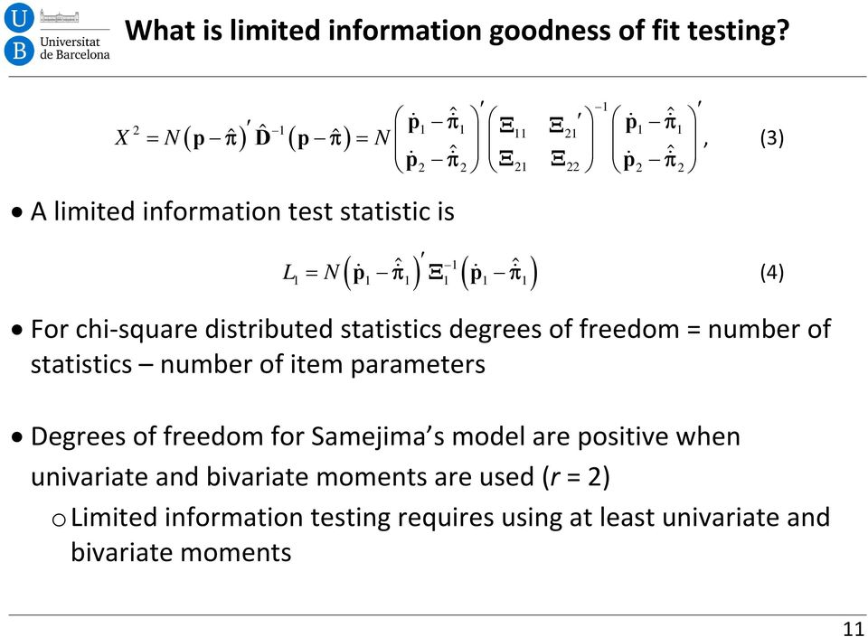 N (4) For chi square distributed statistics degrees of freedom = number of statistics number of item parameters Degrees