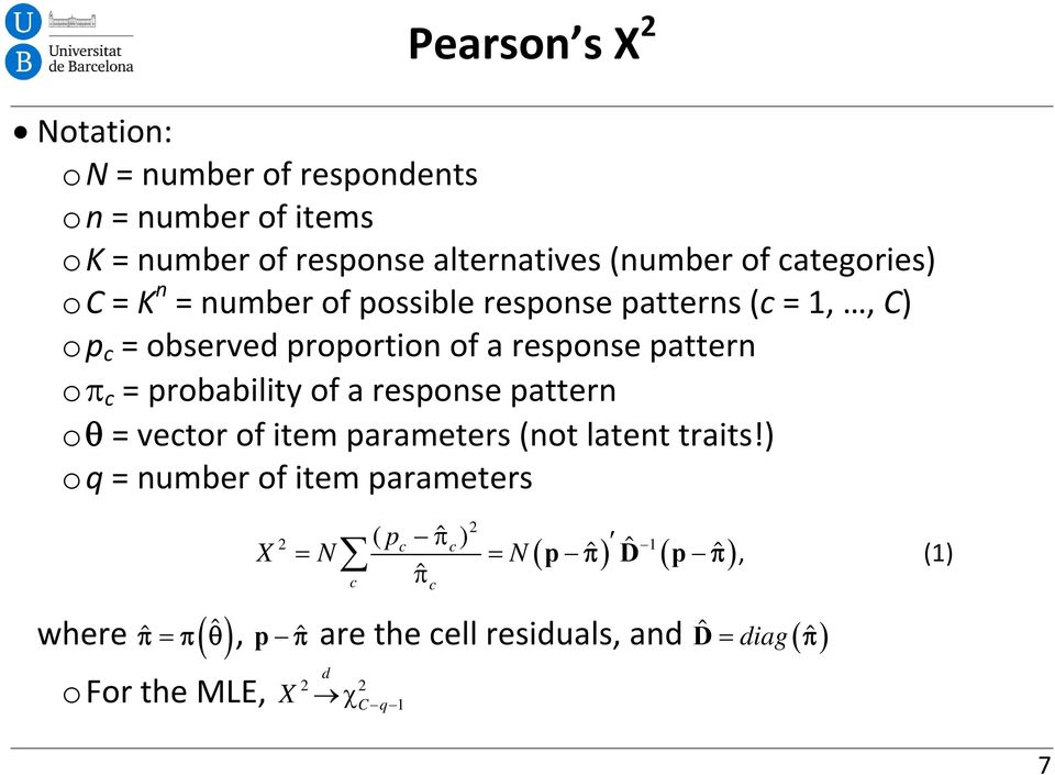 pattern o c = probability of a response pattern o = vector of item parameters (not latent traits!