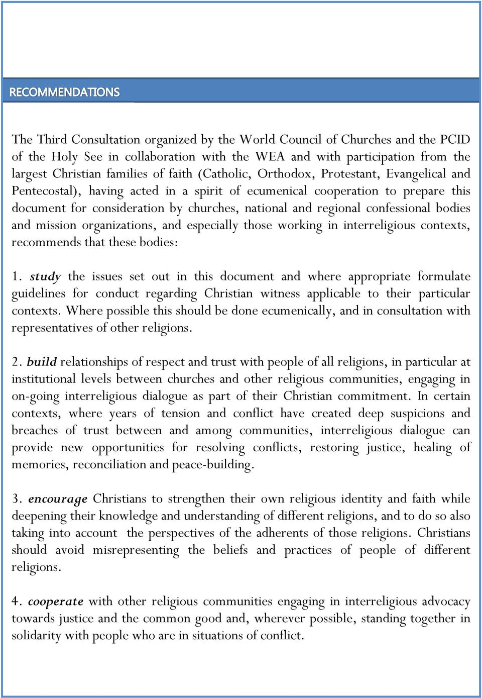 confessional bodies and mission organizations, and especially those working in interreligious contexts, recommends that these bodies: 1.