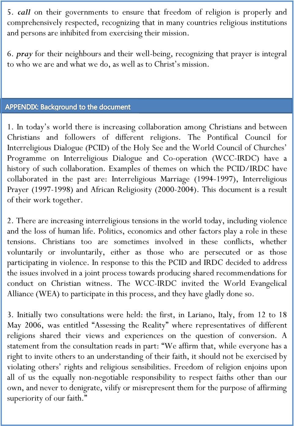 In today s world there is increasing collaboration among Christians and between Christians and followers of different religions.