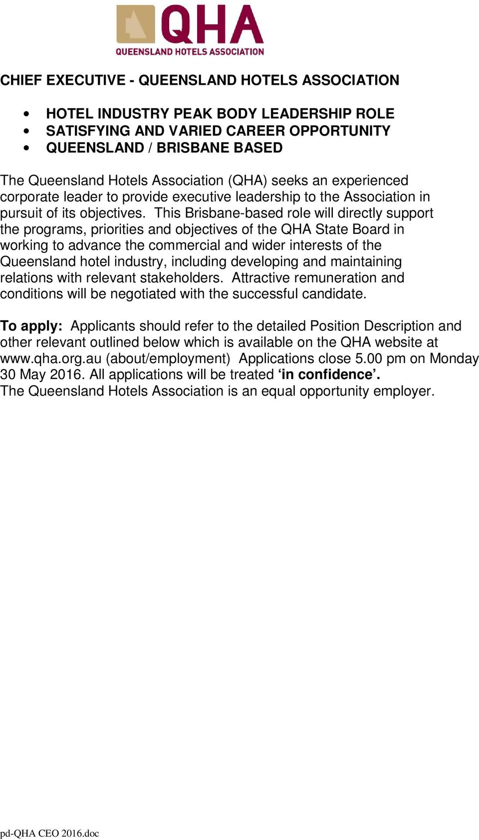 This Brisbane-based role will directly support the programs, priorities and objectives of the QHA State Board in working to advance the commercial and wider interests of the Queensland hotel