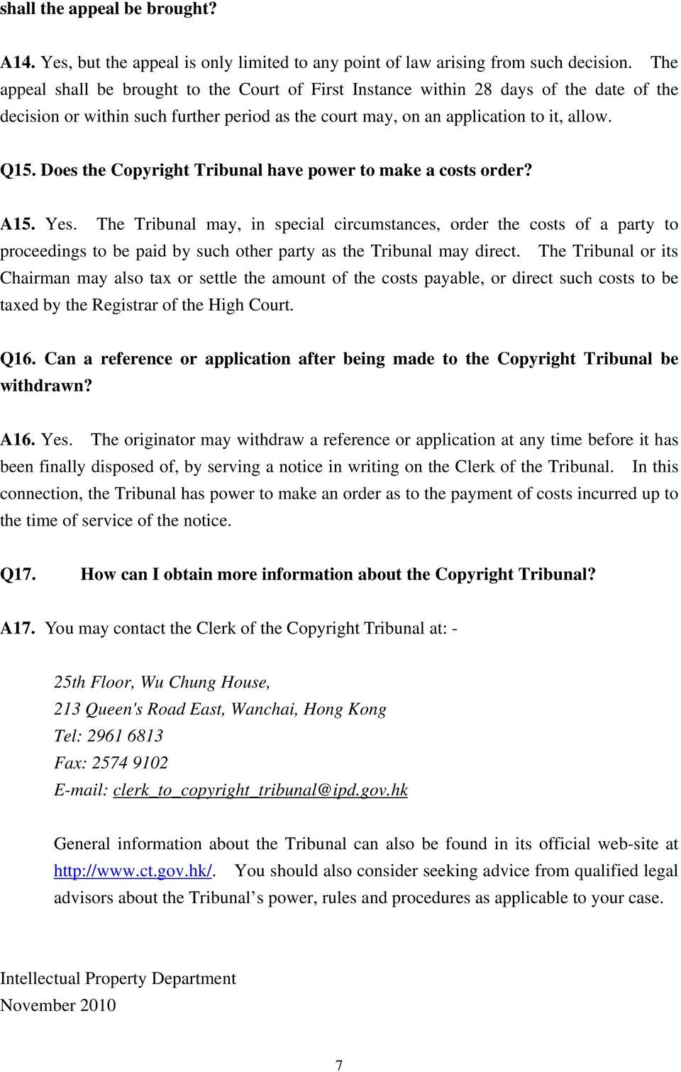 Does the Copyright Tribunal have power to make a costs order? A15. Yes.