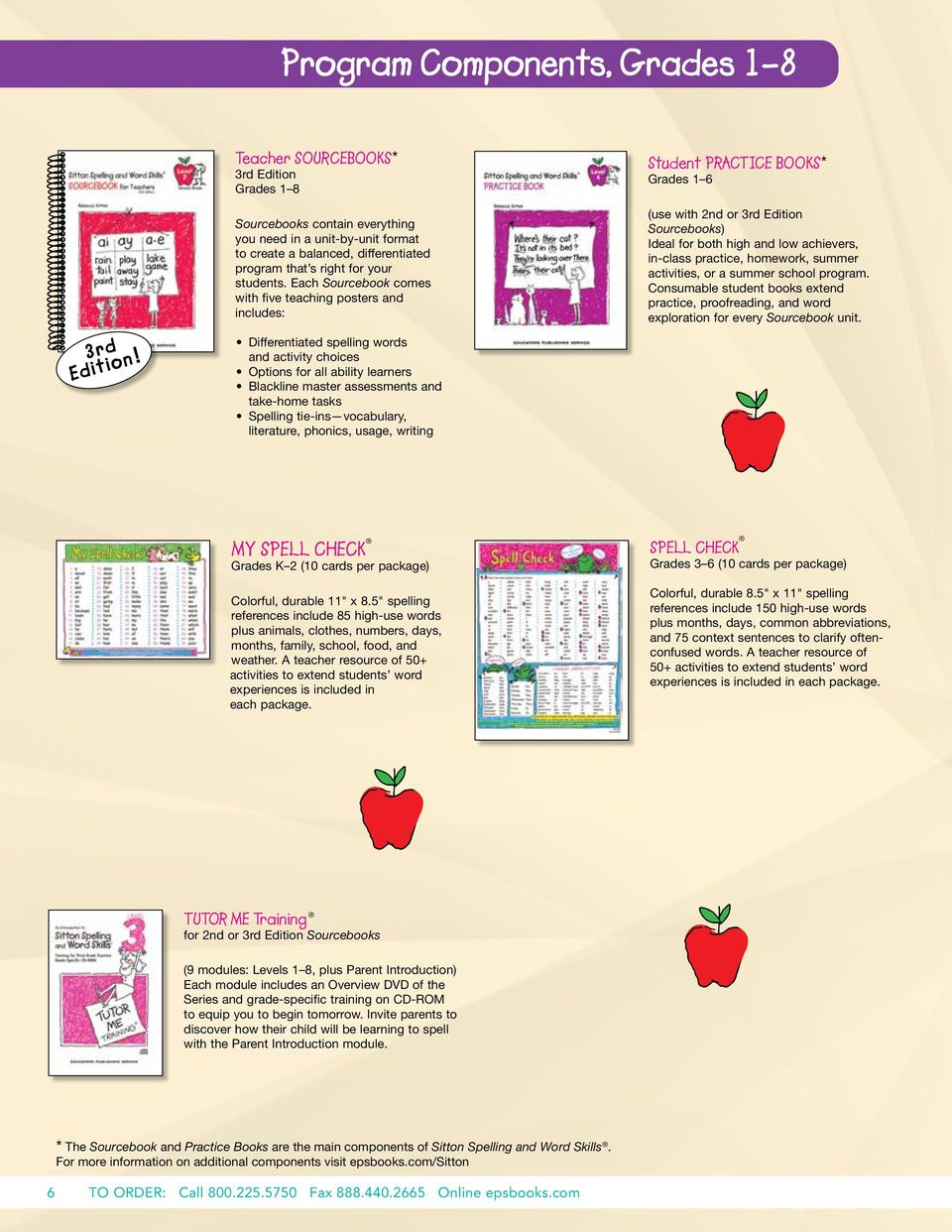 Each Sourcebook comes with five teaching posters and includes: Differentiated spelling words and activity choices Options for all ability learners Blackline master assessments and take-home tasks