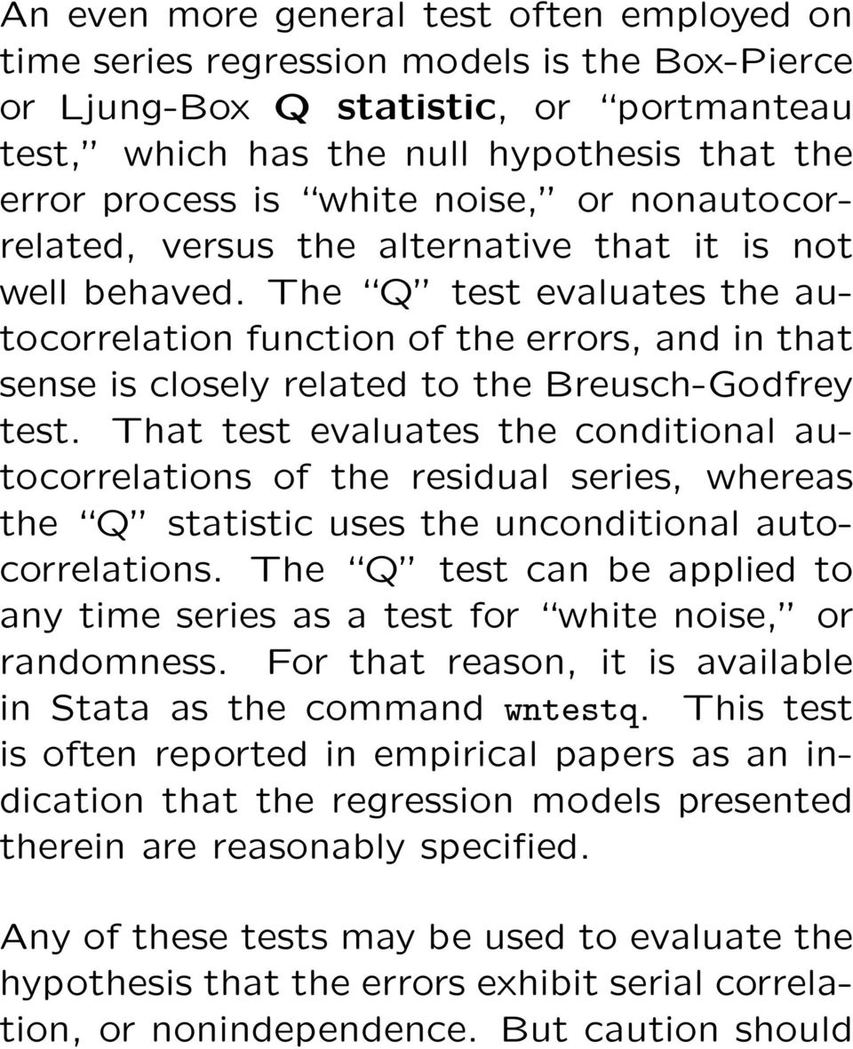 The Q test evaluates the autocorrelation function of the errors, and in that sense is closely related to the Breusch-Godfrey test.