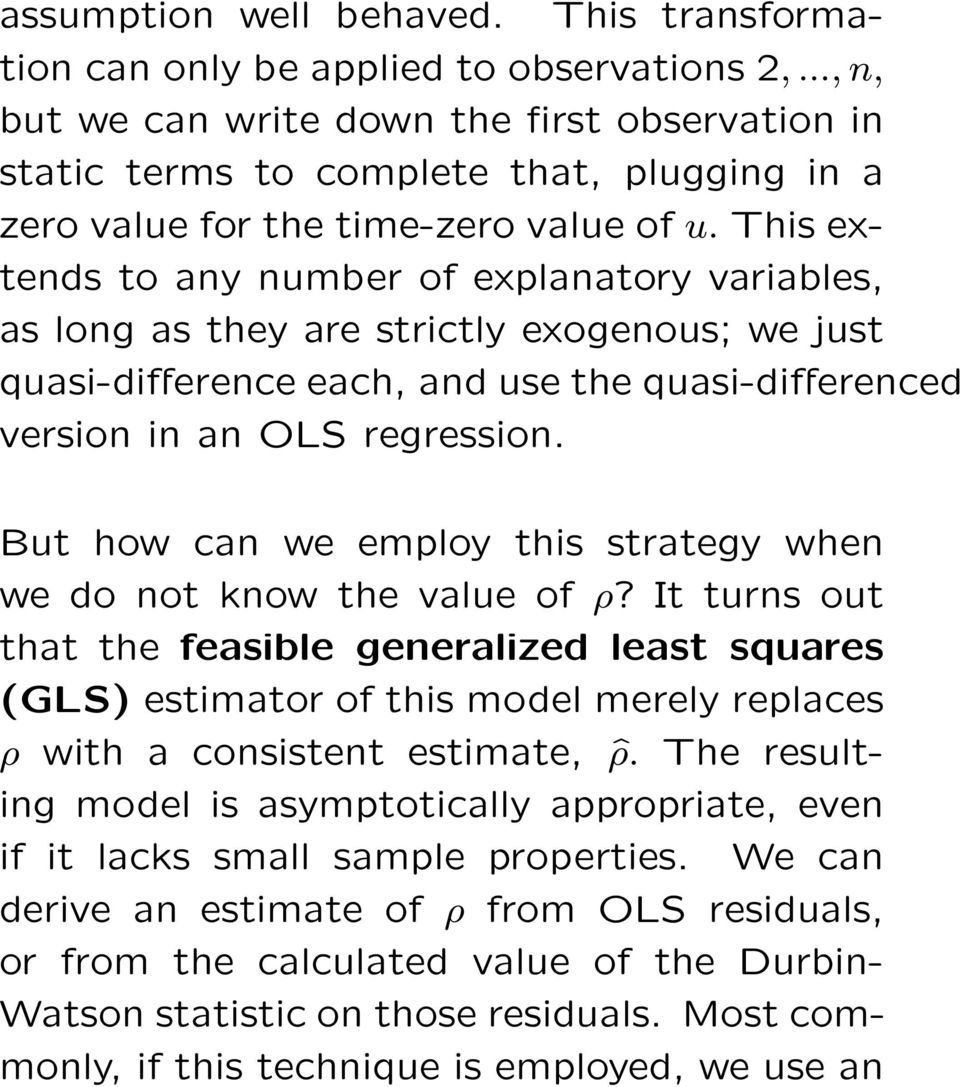This extends to any number of explanatory variables, as long as they are strictly exogenous; we just quasi-difference each, and use the quasi-differenced version in an OLS regression.