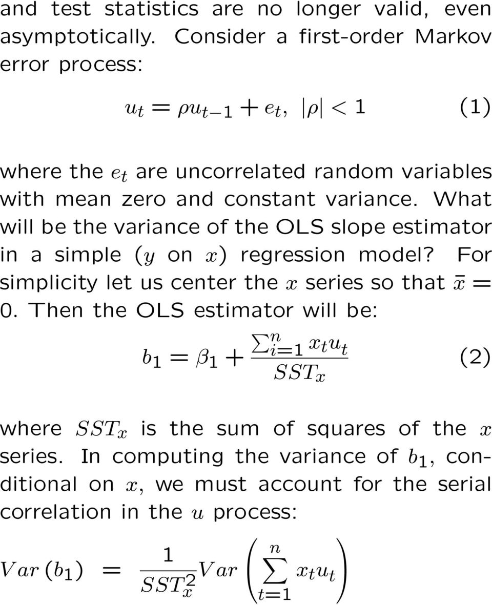 What will be the variance of the OLS slope estimator in a simple (y on x) regression model? For simplicity let us center the x series so that x = 0.