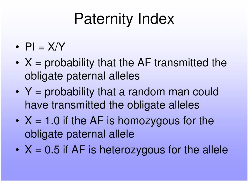 transmitted the obligate alleles X = 1.