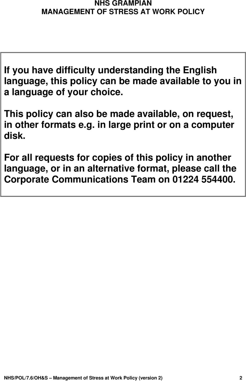 For all requests for copies of this policy in another language, or in an alternative format, please call the Corporate