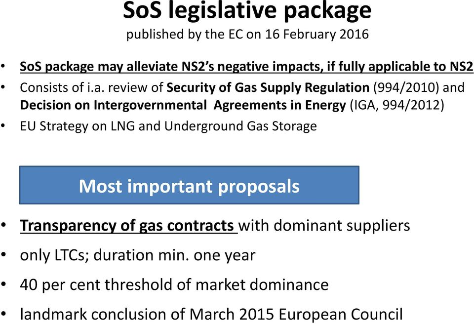 review of Security of Gas Supply Regulation (994/2010) and Decision on Intergovernmental Agreements in Energy (IGA, 994/2012) EU