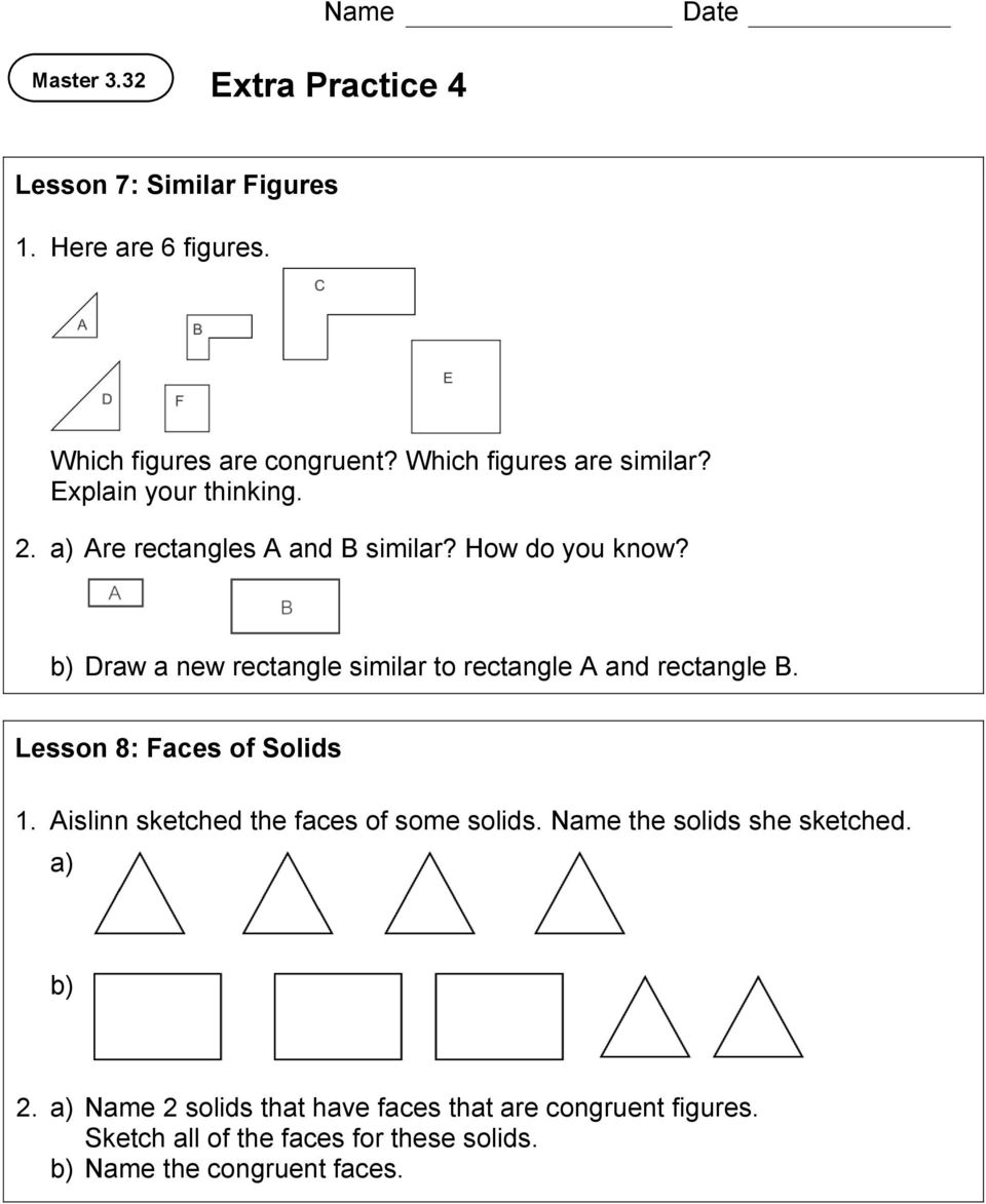 b) Draw a new rectangle similar to rectangle A and rectangle B. Lesson 8: Faces of Solids 1.