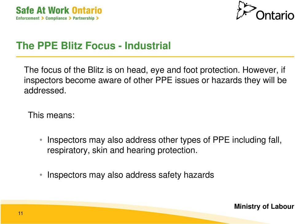 However, if inspectors become aware of other PPE issues or hazards they will be