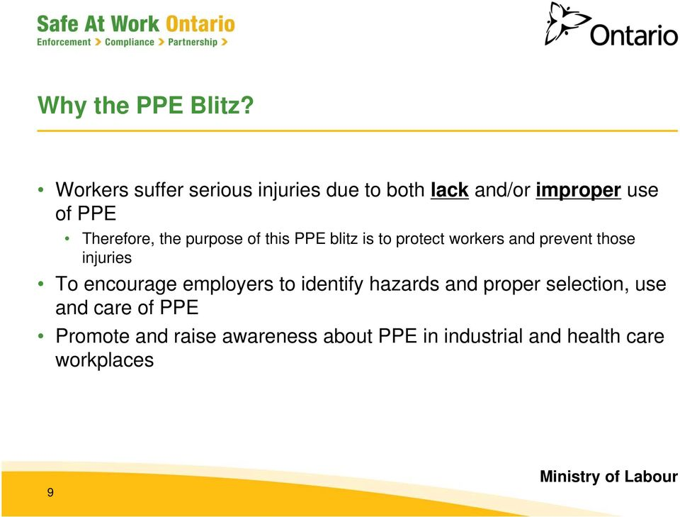 the purpose of this PPE blitz is to protect workers and prevent those injuries To