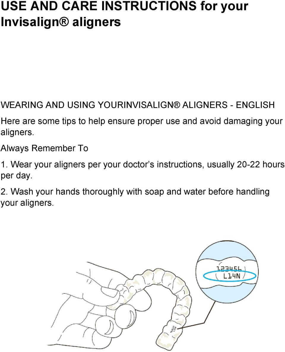 aligners. Always Remember To 1.