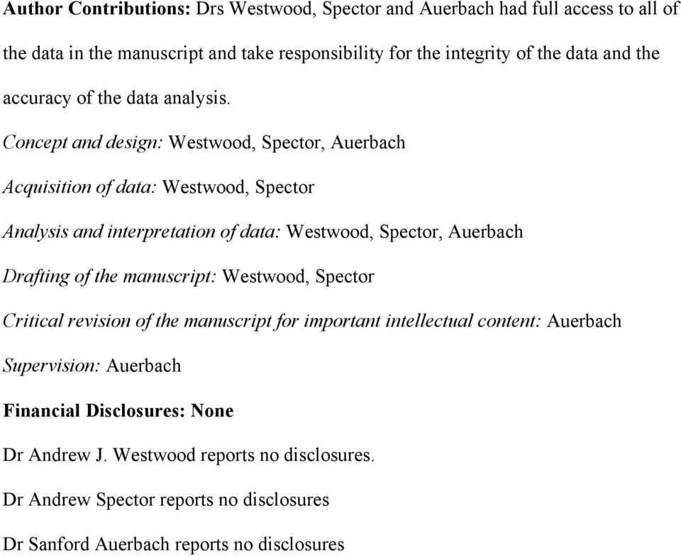 Concept and design: Westwood, Spector, Auerbach Acquisition of data: Westwood, Spector Analysis and interpretation of data: Westwood, Spector, Auerbach Drafting of