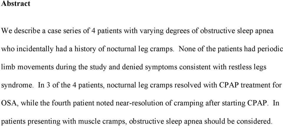 None of the patients had periodic limb movements during the study and denied symptoms consistent with restless legs syndrome.