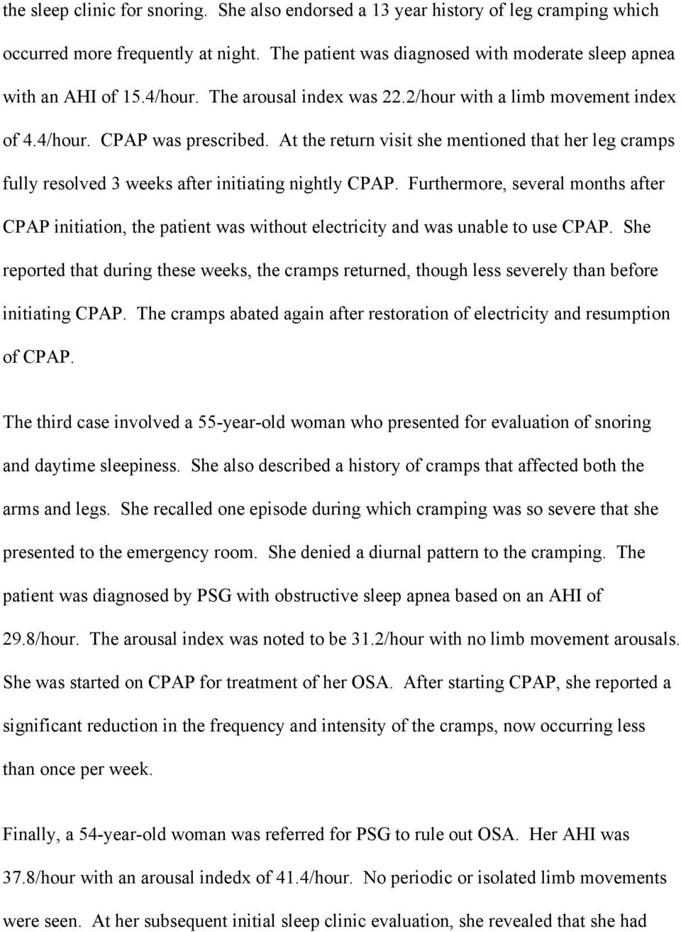Furthermore, several months after CPAP initiation, the patient was without electricity and was unable to use CPAP.