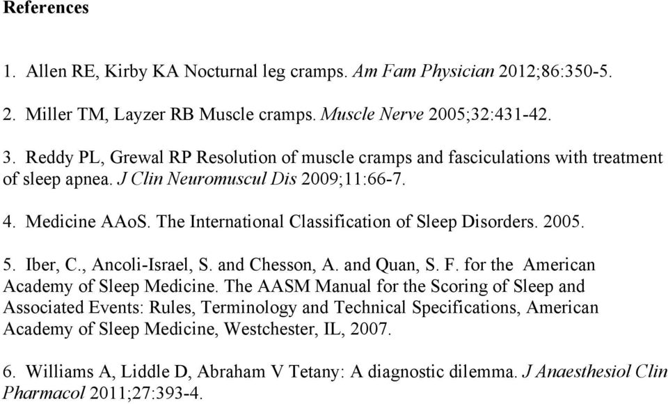 The International Classification of Sleep Disorders. 2005. 5. Iber, C., Ancoli-Israel, S. and Chesson, A. and Quan, S. F. for the American Academy of Sleep Medicine.