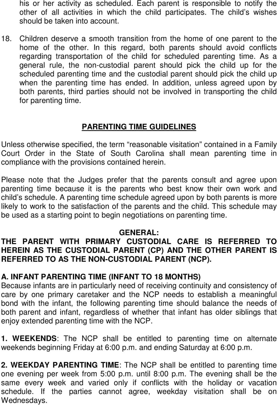 In this regard, both parents should avoid conflicts regarding transportation of the child for scheduled parenting time.
