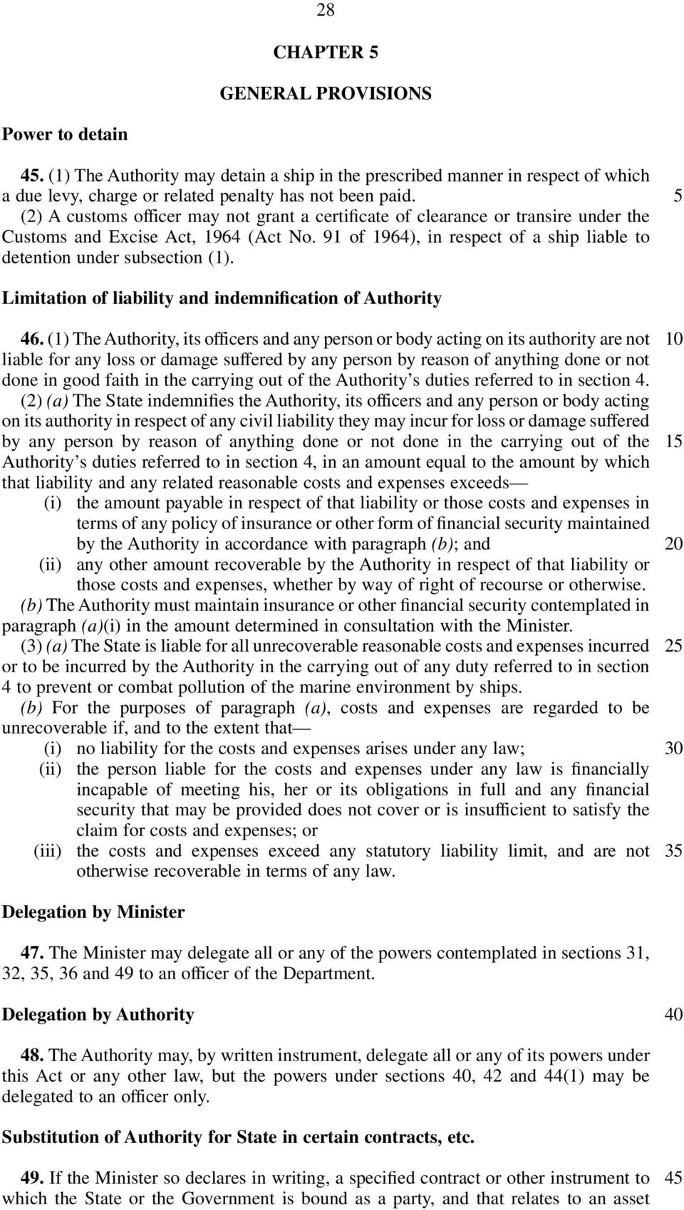 5 Limitation of liability and indemnification of Authority 46.