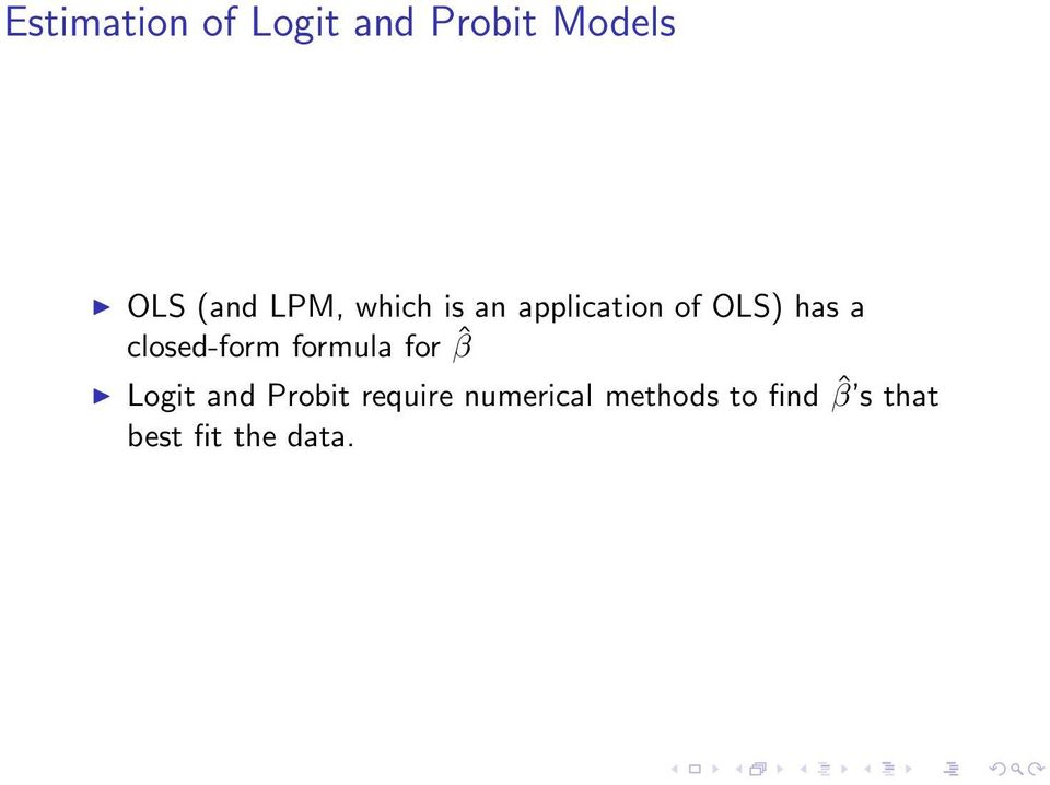 closed-form formula for ˆβ Logit and Probit