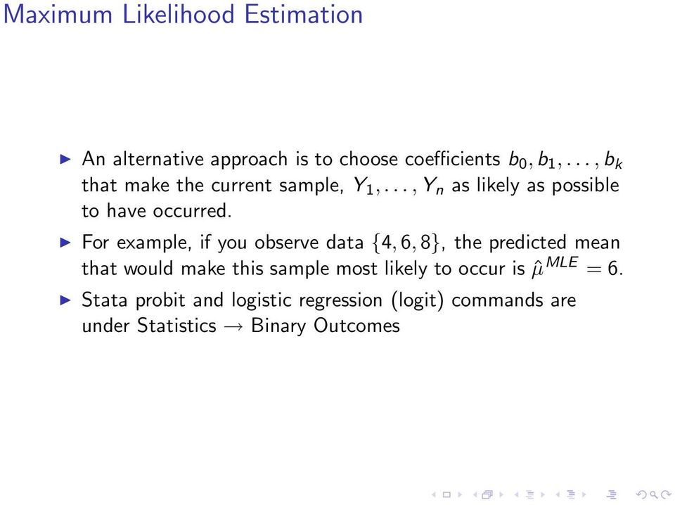 For example, if you observe data {4, 6, 8}, the predicted mean that would make this sample most