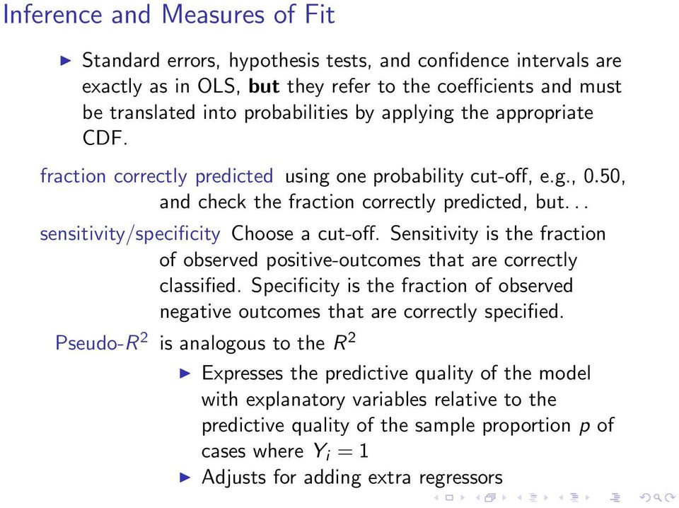Sensitivity is the fraction of observed positive-outcomes that are correctly classified. Specificity is the fraction of observed negative outcomes that are correctly specified.
