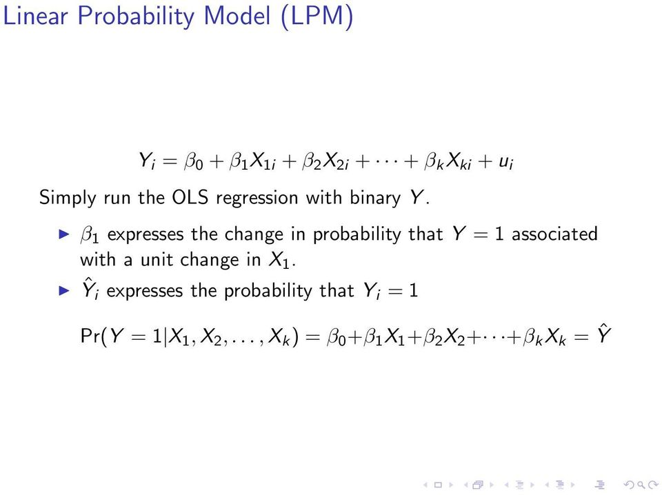 β 1 expresses the change in probability that Y = 1 associated with a unit change