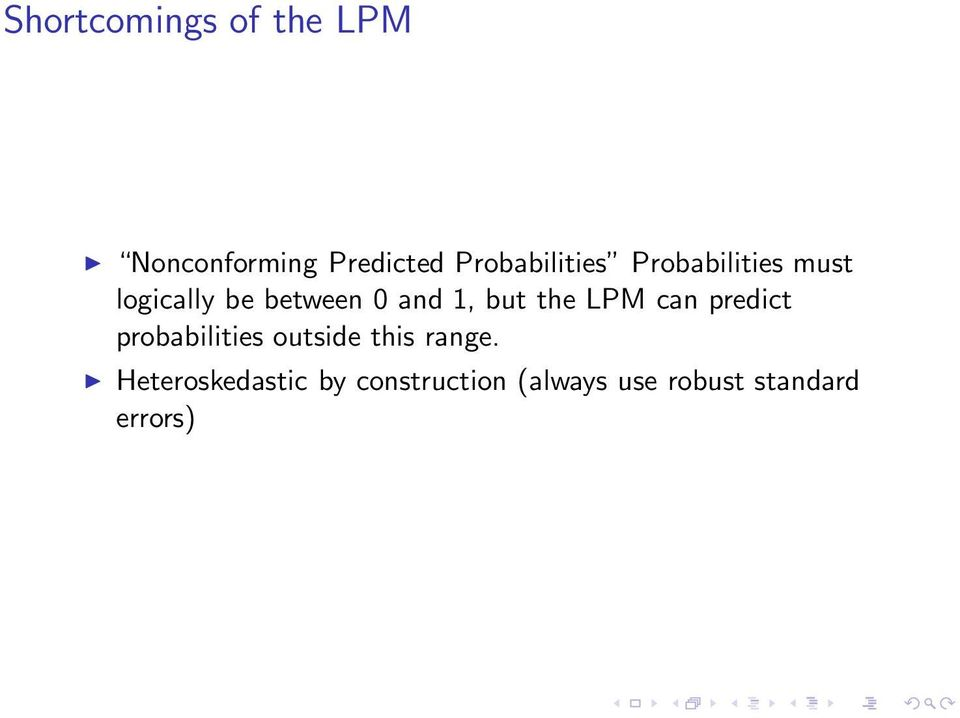 and 1, but the LPM can predict probabilities outside this