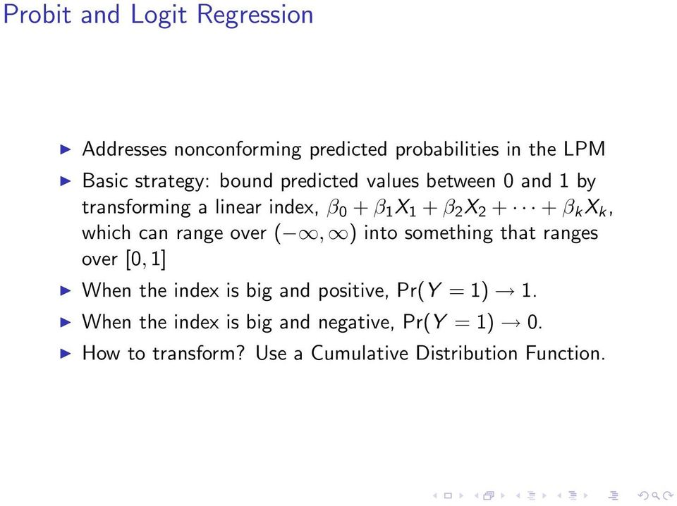 which can range over (, ) into something that ranges over [0, 1] When the index is big and positive, Pr(Y =