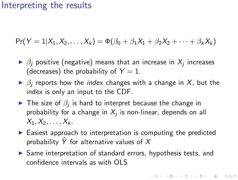 β j reports how the index changes with a change in X, but the index is only an input to the CDF.