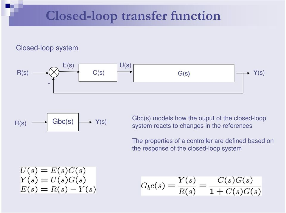 closed-loop system reacts to changes in the references The properties