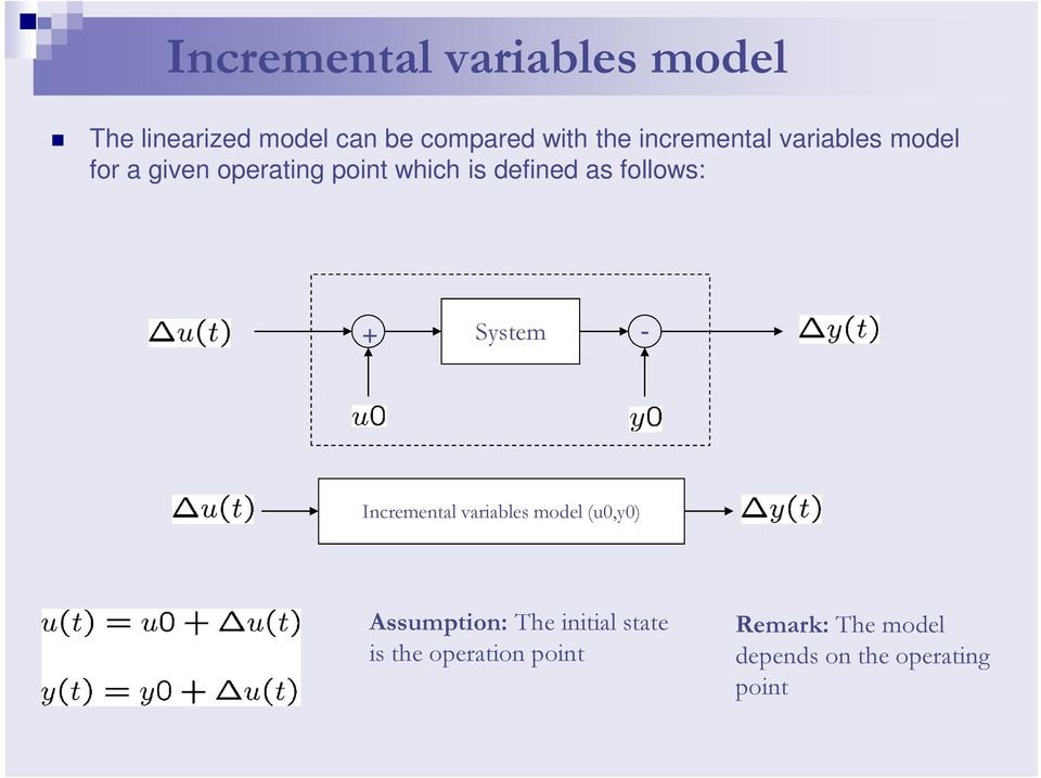follows: + System - Incremental variables model (u,y) Assumption: The