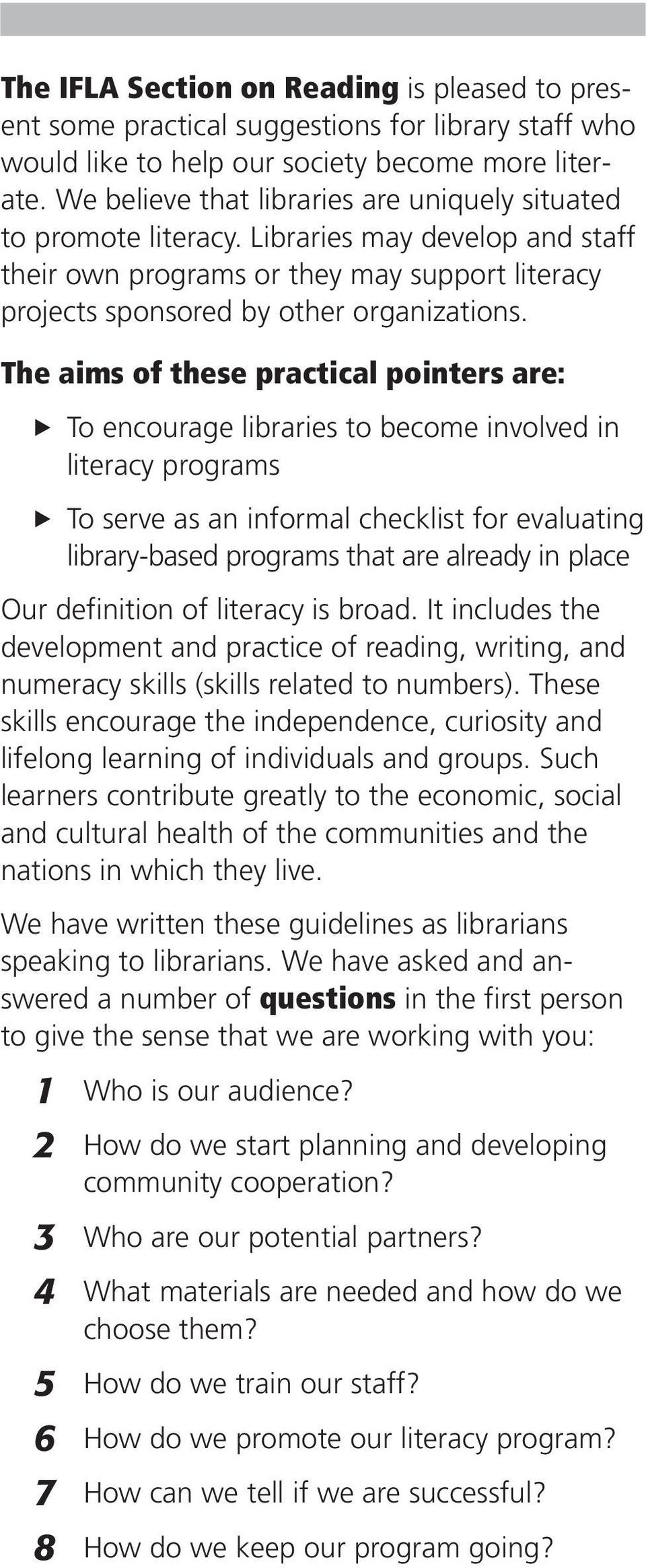 The aims of these practical pointers are: To encourage libraries to become involved in literacy programs To serve as an informal checklist for evaluating library-based programs that are already in