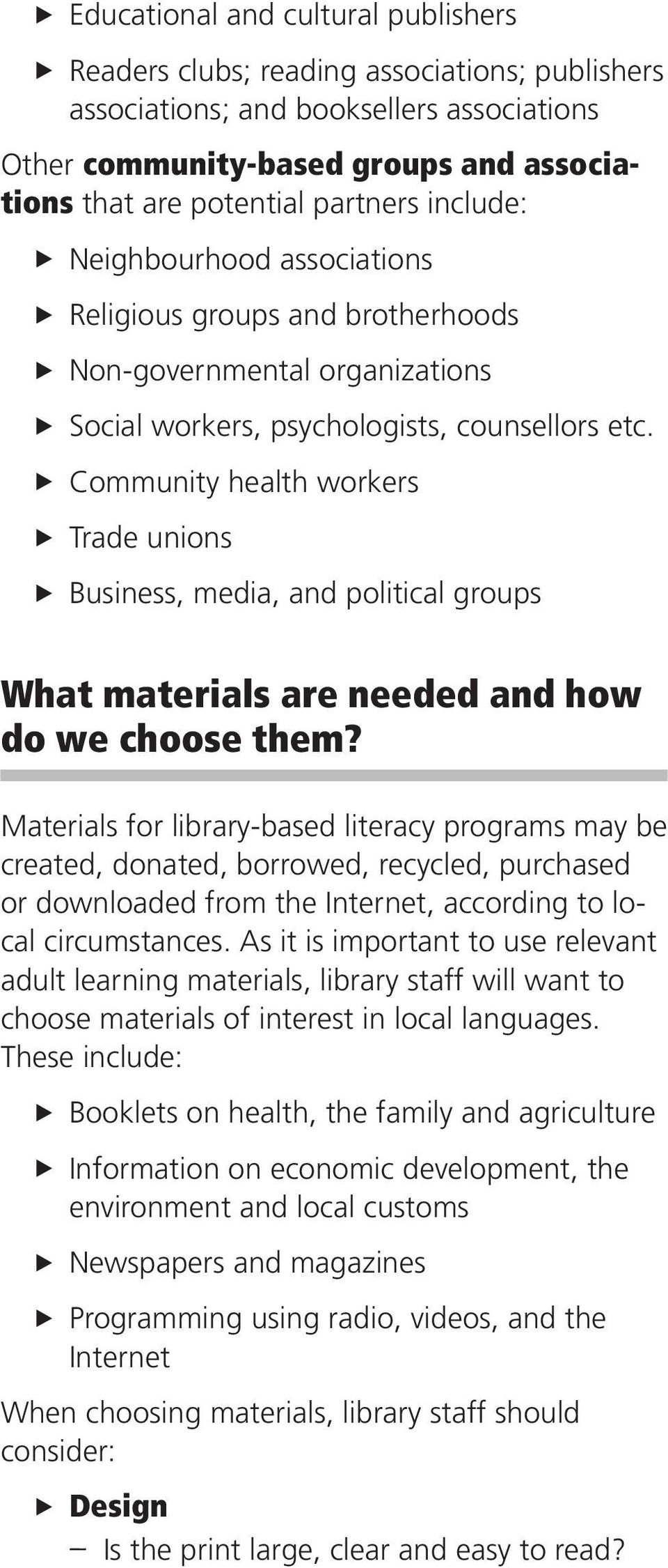 Community health workers Trade unions Business, media, and political groups What materials are needed and how do we choose them?