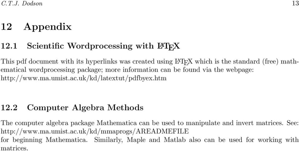 mathematical wordprocessing package; more information can be found via the webpage: http://www.ma.umist.ac.uk/kd/latextut/pdfbex.htm 1.