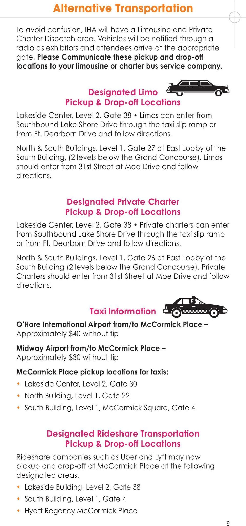 Please Communicate these pickup and drop-off locations to your limousine or charter bus service company.