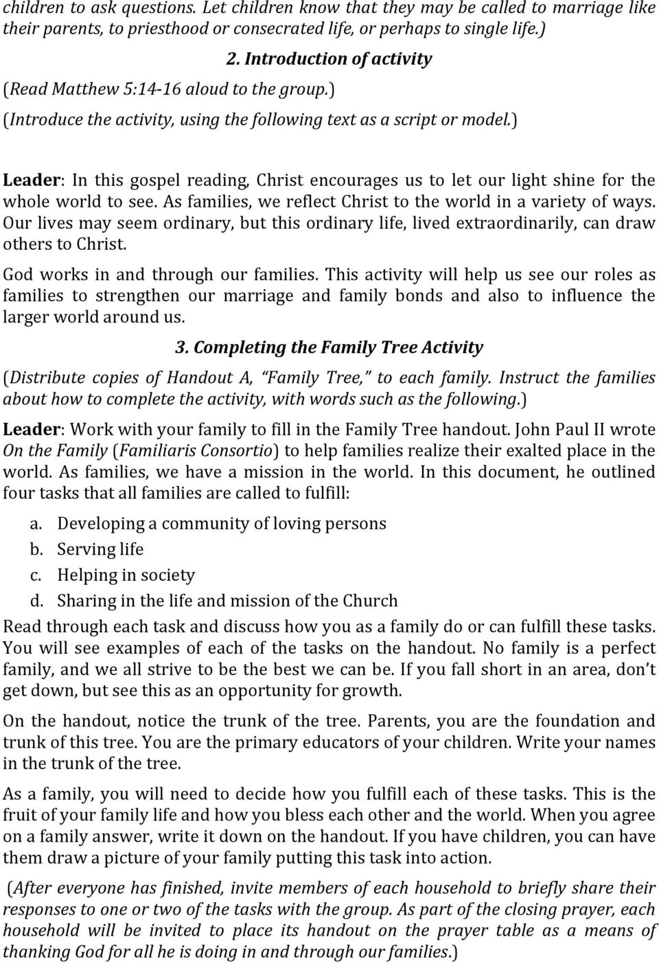 ) Leader: In this gospel reading, Christ encourages us to let our light shine for the whole world to see. As families, we reflect Christ to the world in a variety of ways.