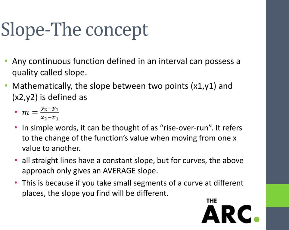 rise-over-run. It refers to the change of the function s value when moving from one x value to another.