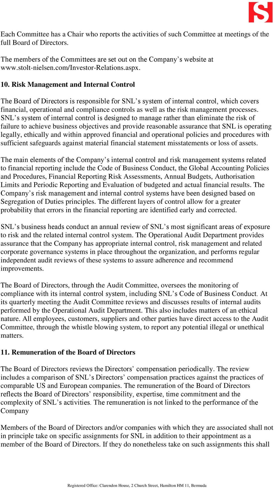 Risk Management and Internal Control The Board of Directors is responsible for SNL s system of internal control, which covers financial, operational and compliance controls as well as the risk